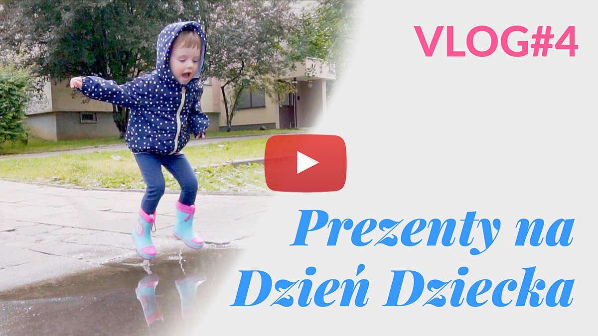 Sprawdzony prezent na Dzień Dziecka dla 3-latki? 6 naszych propozycji – VLOG#4