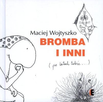 Bromba i inni - Maciej Wojtyszko